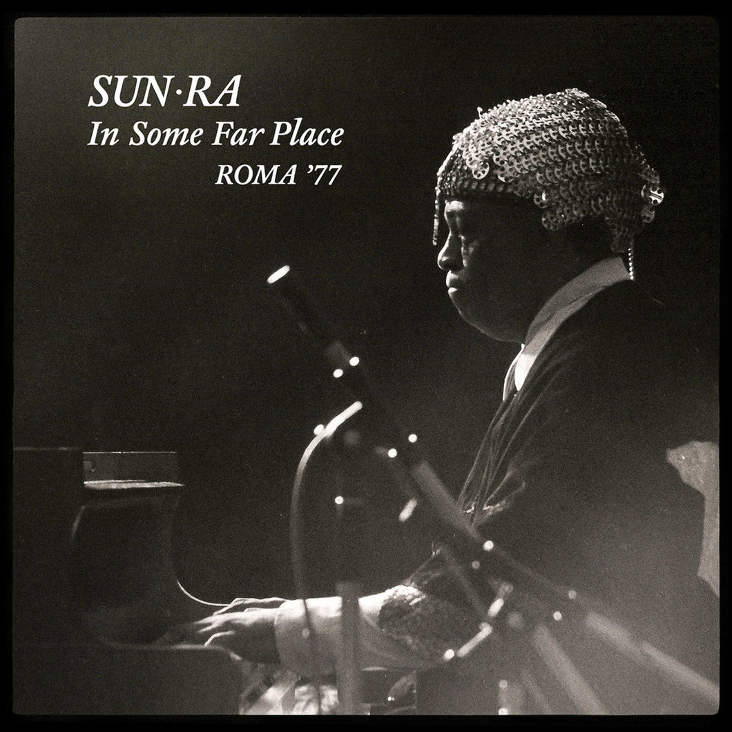 Sun Ra - In Some Far Place: Roma 1977 180g (2LP)