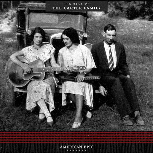 American Epic: The Best of The Carter Family (LP)