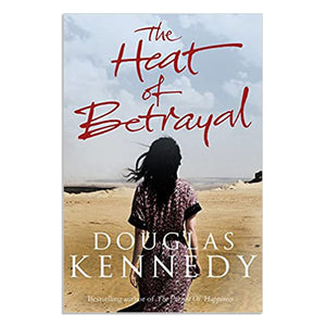 Kennedy, Douglas- The Heat of Betrayal