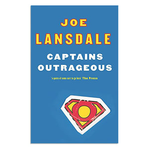 Lansdale, Joe R. - Captains Outrageous (Trade Paperback)