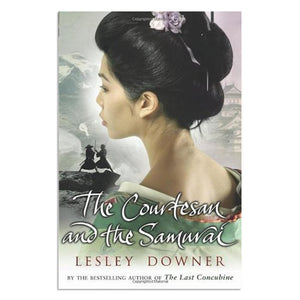 Downer, Lesley - The Courtesan and the Samurai