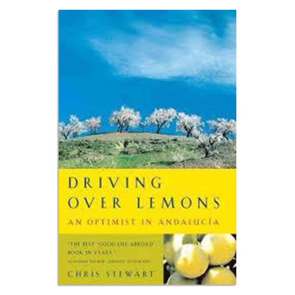 Stewart, Chris - Driving over Lemons: An Optimist in Andalucía