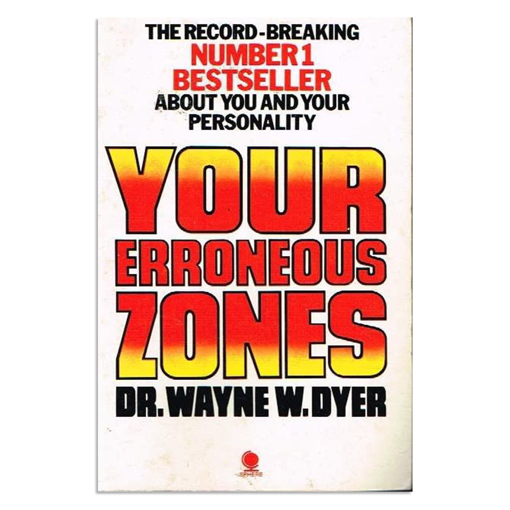 Dyer, Wayne W. - Your Erroneous Zones - BARGAIN BIN