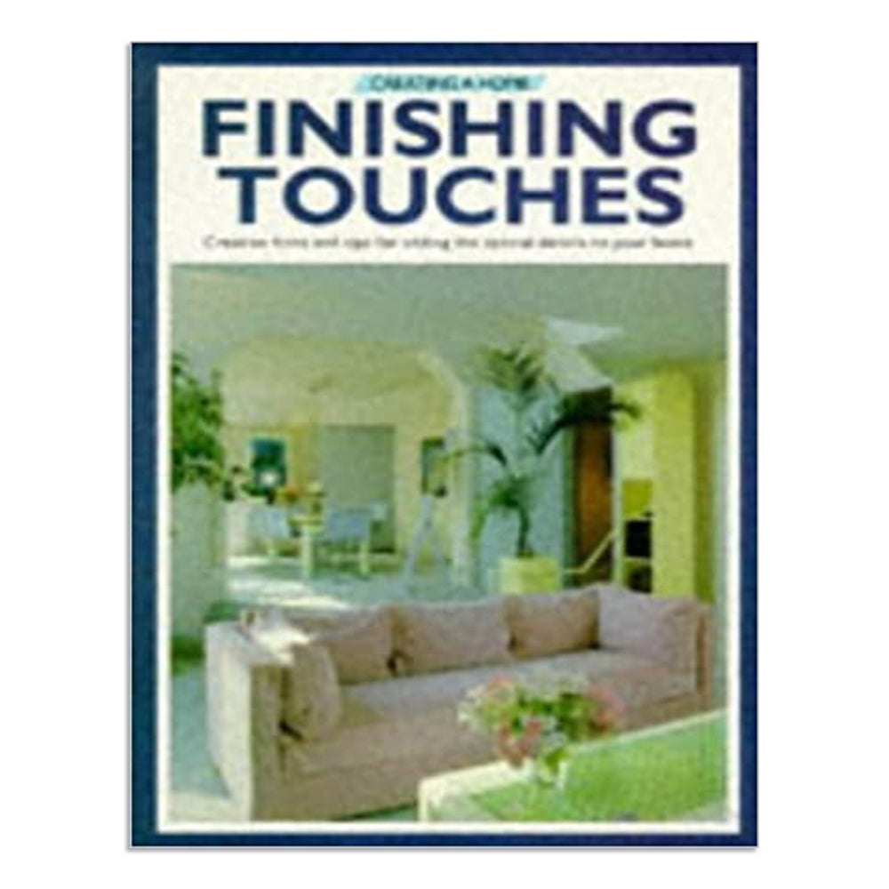 Creating a home - Finishing Touches
