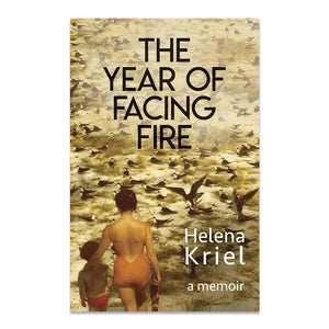 Kriel, Helena - The Year of Facing Fire