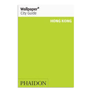 Phaidon Wallpaper City Guide - Hong Kong