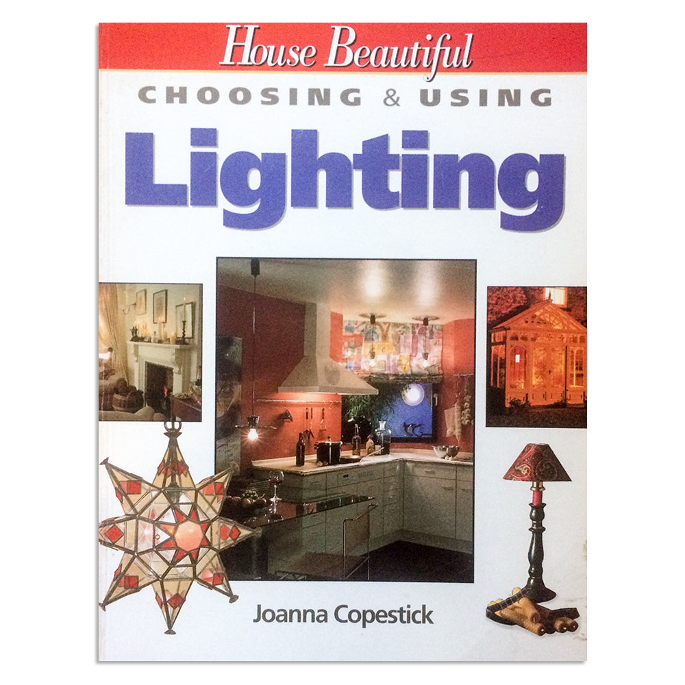 Copestick, Joanna - Choosing & Using Lighting