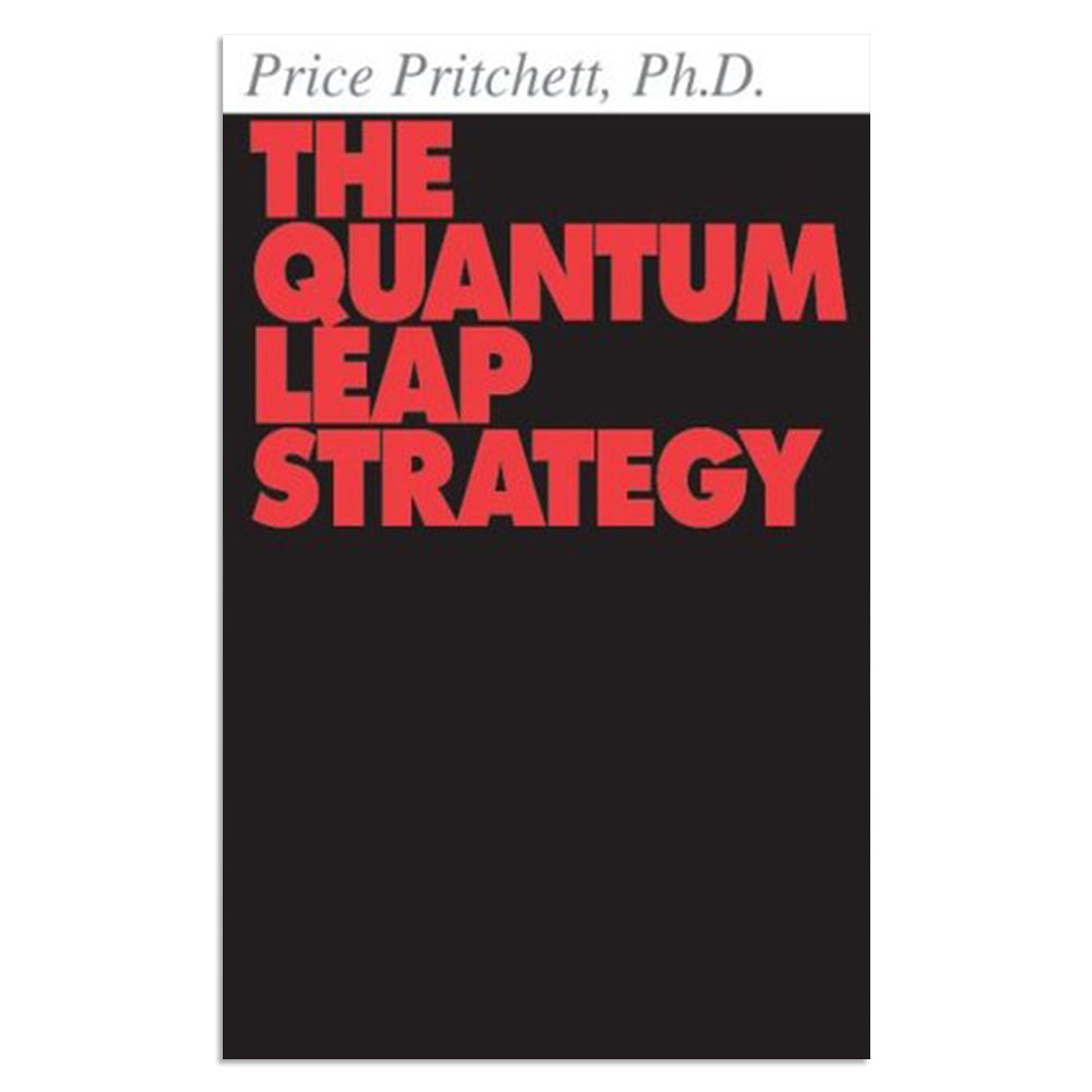 Pritchett, Price, Ph.D. - The Quantum Leap Strategy - BARGAIN BIN