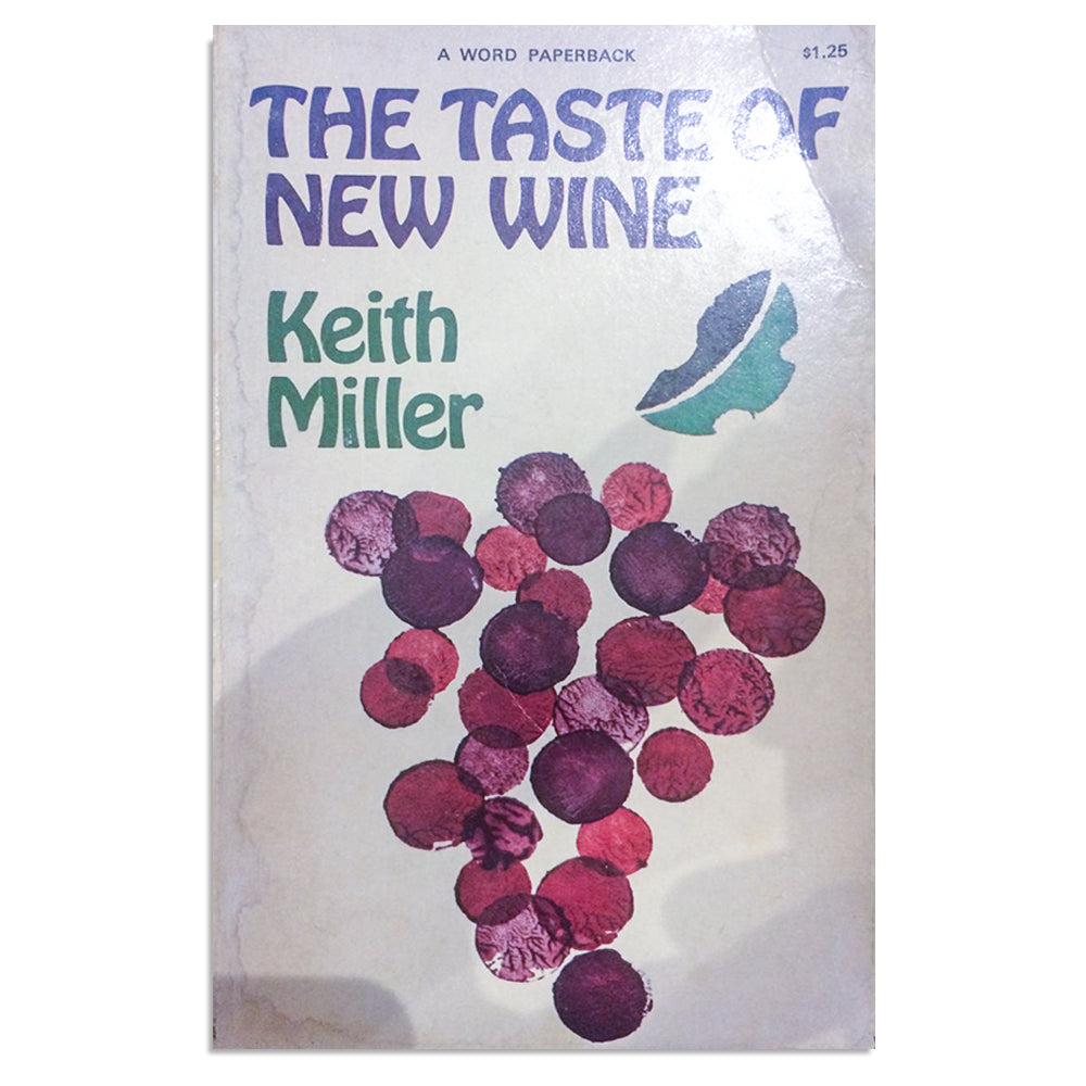 Miller, Keith - The Taste of New Wine - BARGAIN BIN