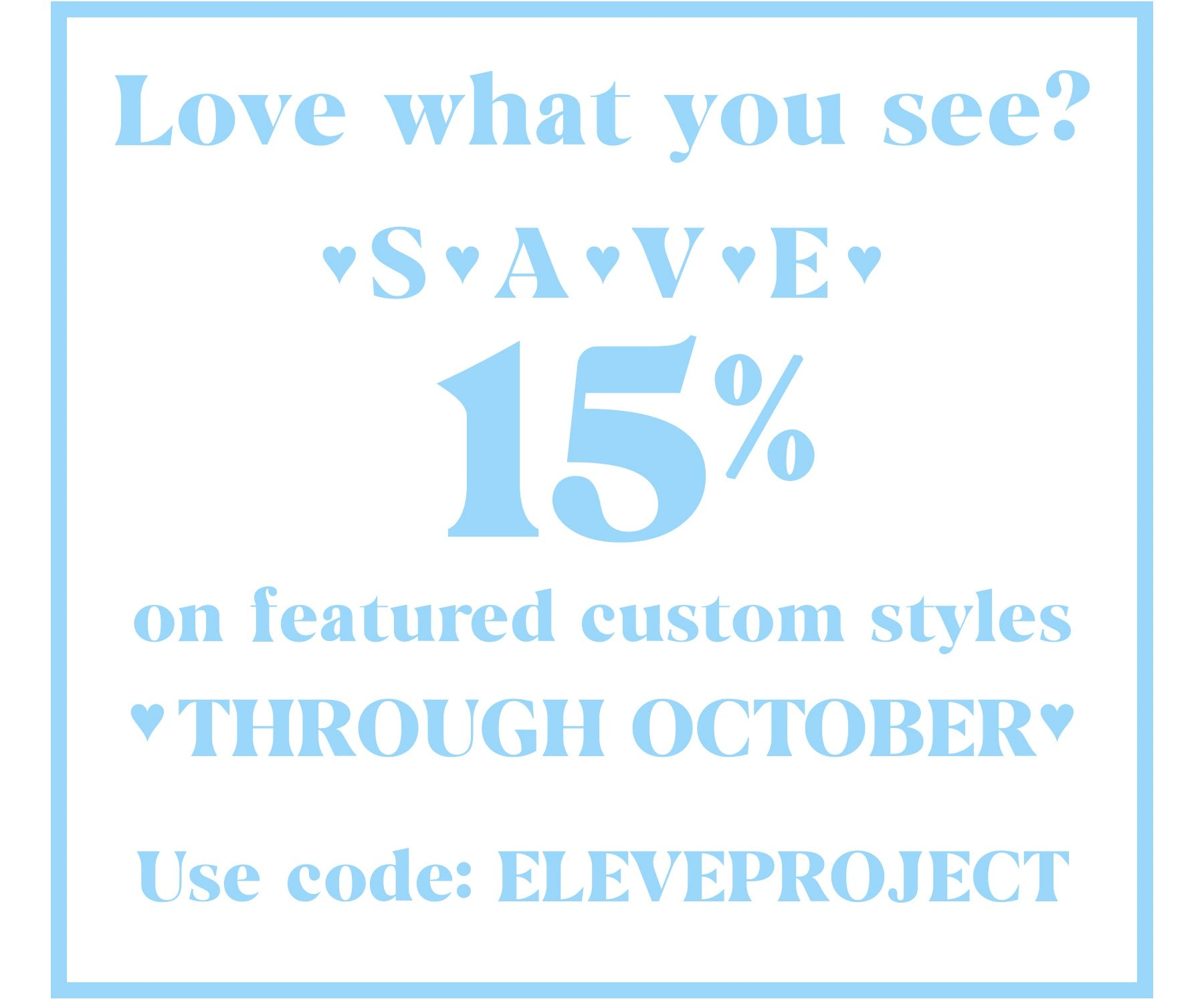 Shop Custom and save with code ELEVEPROJECT