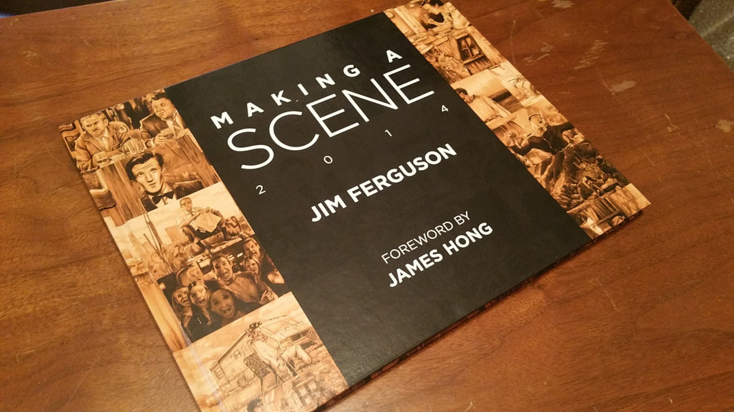 Making a Scene - Jim Ferguson 2014 Movie scene art book. By Jim Ferguson