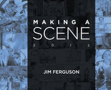 Load image into Gallery viewer, Making a Scene - Jim Ferguson 2012 Movie scene art book. By Jim Ferguson