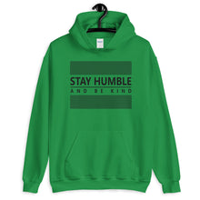 "Load image into Gallery viewer, ""Stay Humble and Be Kind"" Unisex Hoodie"
