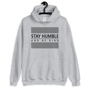 """Stay Humble and Be Kind"" Unisex Hoodie"