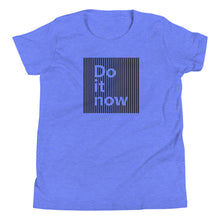 "Load image into Gallery viewer, ""Do it Now"" Youth Unisex Short Sleeve T-Shirt"