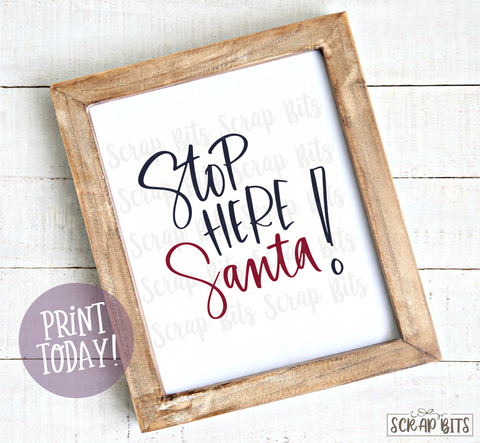 Stop Here Santa, Doodle Lettering Christmas Print . Instant Download