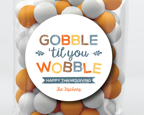 Gobble Til You Wobble . Thanksgiving Stickers or Tags
