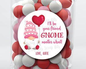 I'll Be Your Friend GNOME Matter What . Valentine's Day Stickers or Tags