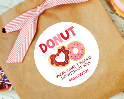 Donut Know What I'd Do Without You . Valentine's Day Stickers or Tags
