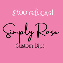 Load image into Gallery viewer, Simply Rose Custom Dips Gift Card