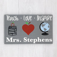 DIY or Finished Wooden Sign: Teach - Love - Inspire Customizable