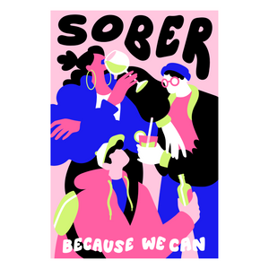 »Sober because we can« Poster A3 von Lisa Tegtmeier