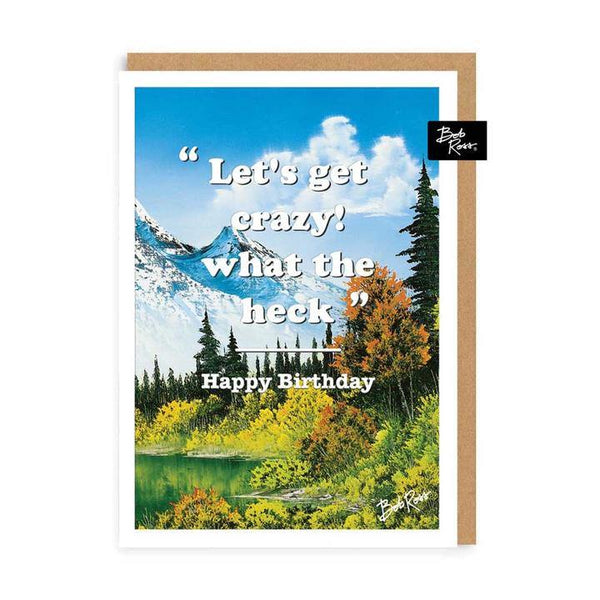 Let's Get Crazy What The Heck Bob Ross Birthday Card | Penny Black