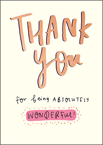 Thank You For Being Absolutely Wonderful Greeting Card