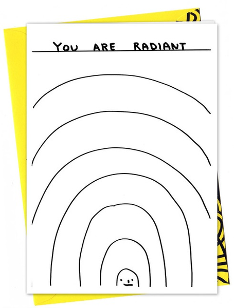 You Are Radiant Greeting Card