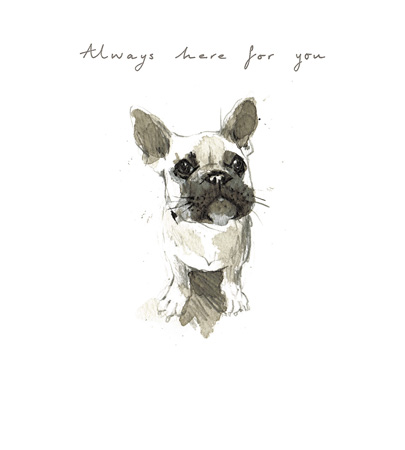 French Bulldog Always Here Greeting Card