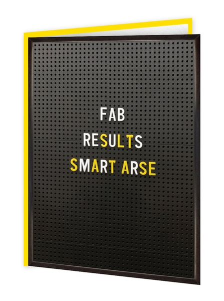 Fab Results Smart Arse Greeting Card