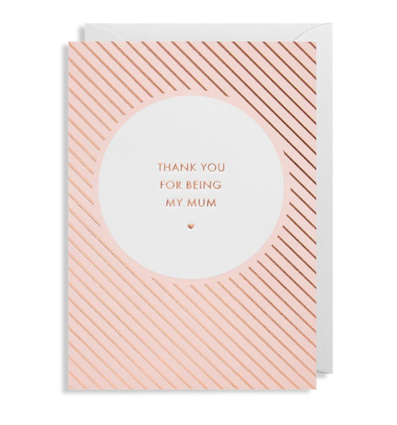 Thank You For Being My Mum Pink Foil Card