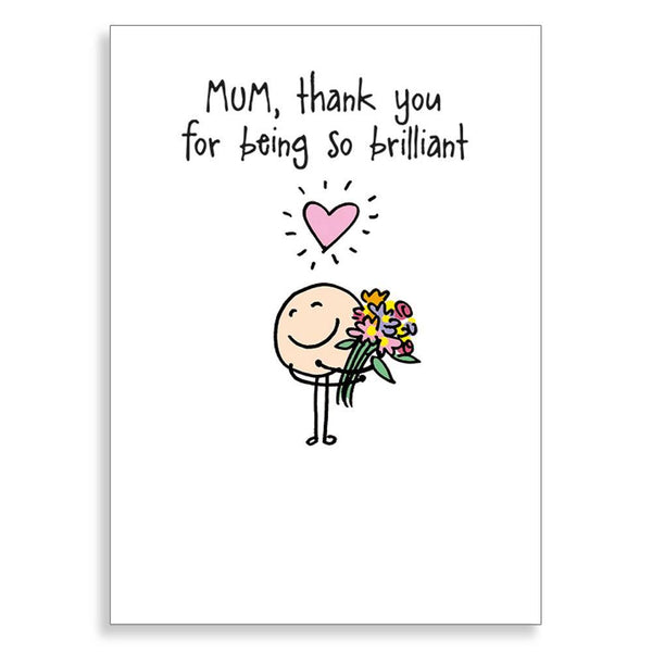 Thank You For Being So Brilliant Mother's Day