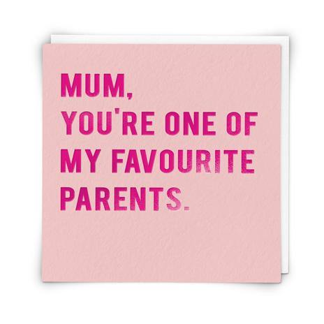 You're One Of  My Favourite Parents Mother's Day Card At Penny Black