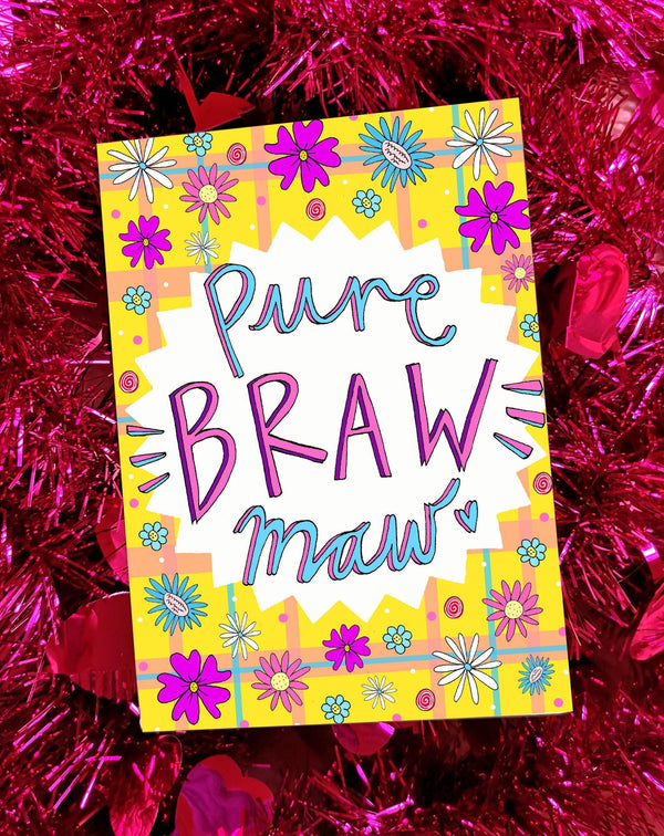 Pure Braw Maw Illustrated Card