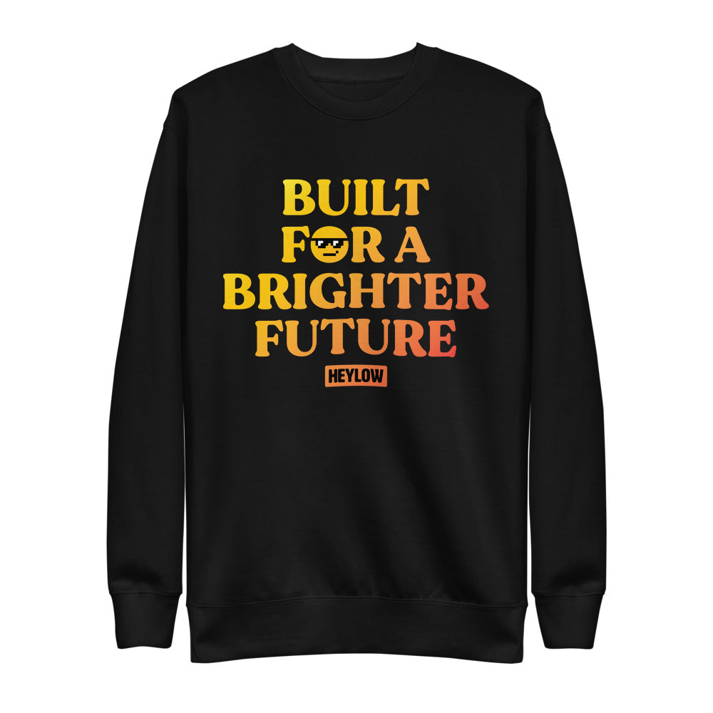 Built for a Brighter Future Sweat Shirt Pullover