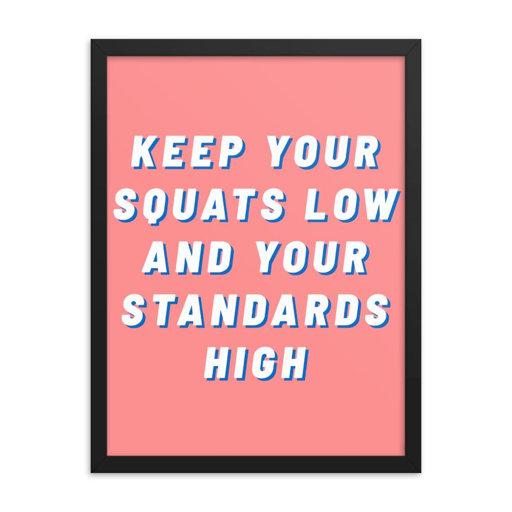 Squats Low Standards High Framed poster - Printer Me - Fashion & Style