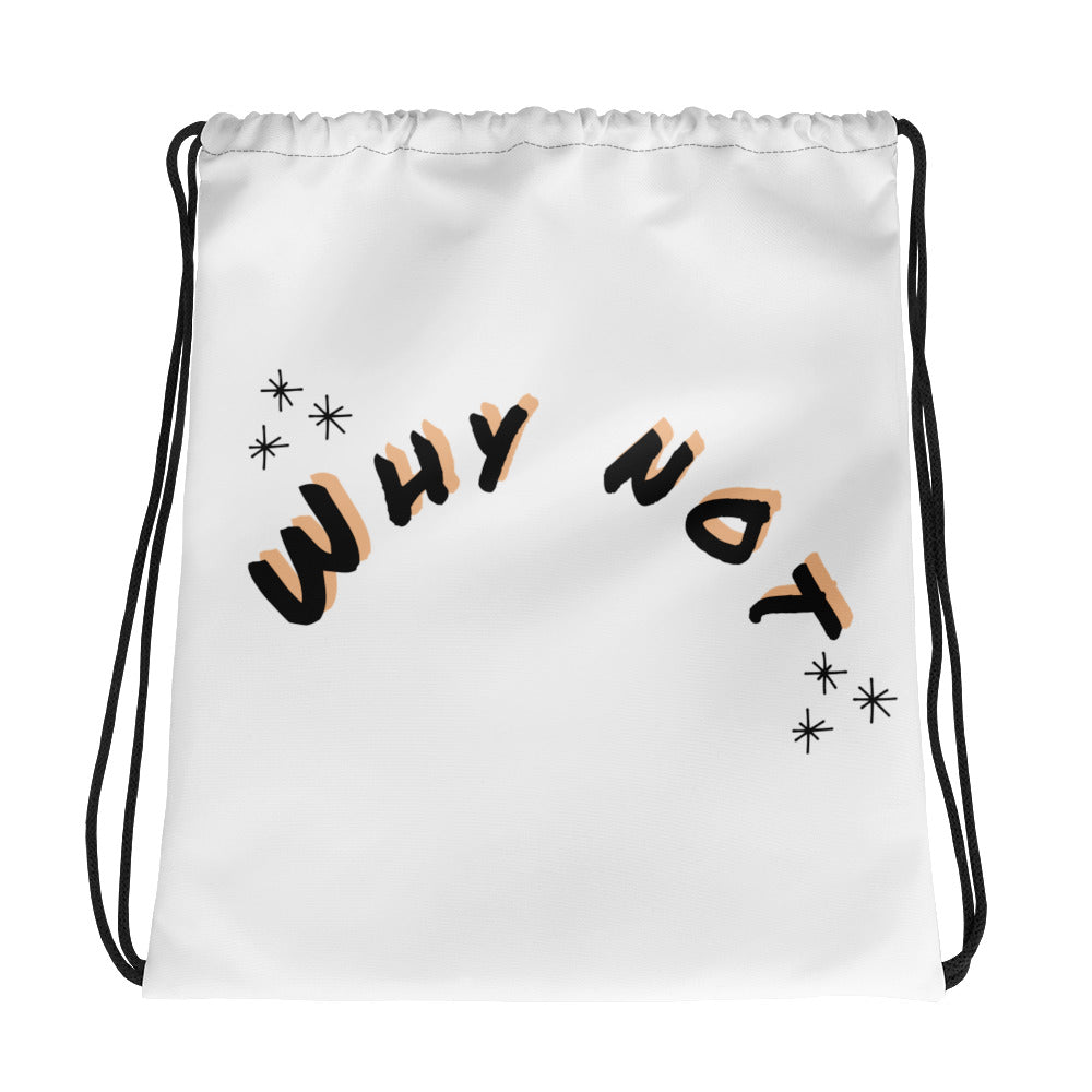 Why Not Drawstring bag