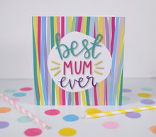 Load image into Gallery viewer, Best Mum Ever card. Mother's Day card.
