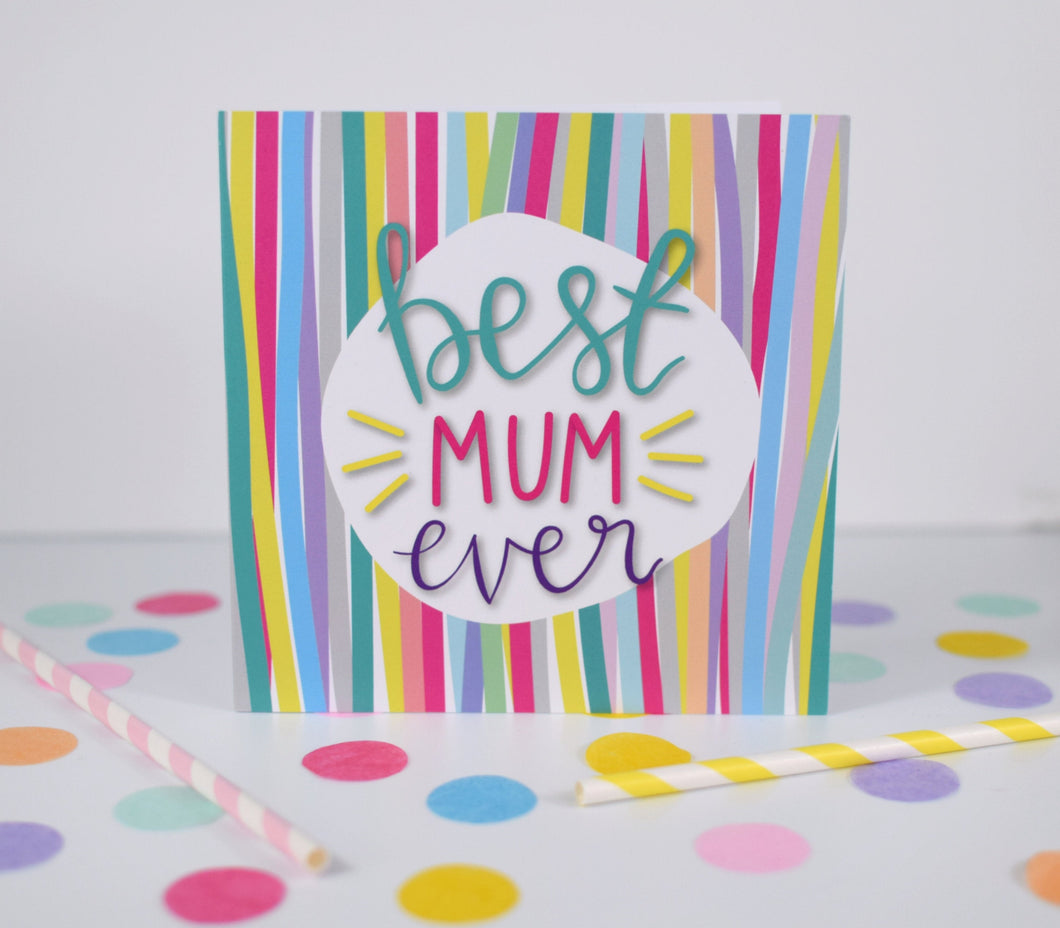 Best Mum Ever card. Mother's Day card.