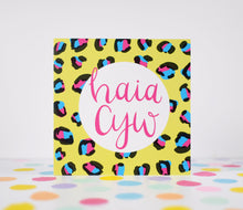 Load image into Gallery viewer, Leopard print card. Haia cyw card.