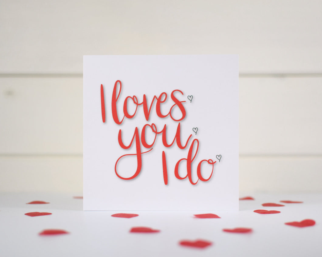 I loves you card. Valentine's card.