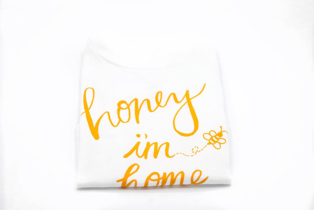 Honey I'm Home Tee
