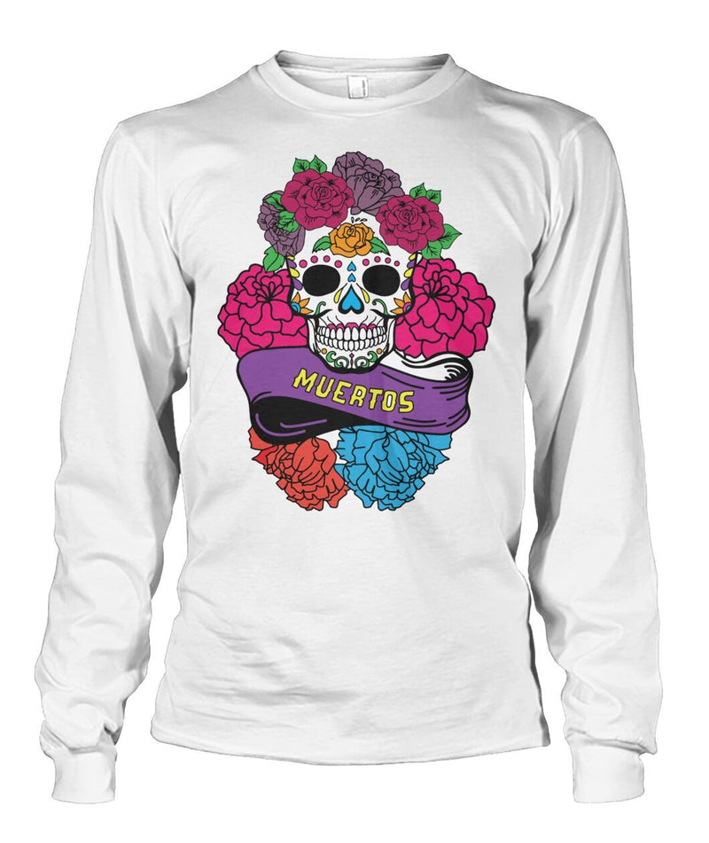 "Day of The Dead (Dia De Los Muertos) Sugar Skull With ""Muertos"" Banner Unisex Long Sleeve - SugarSkulls.io"