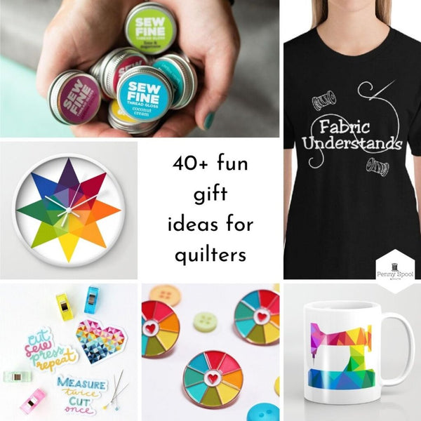 40 plus fun gift ideas for quilters, Quilty Gift Guide by Penny Spool Quilts