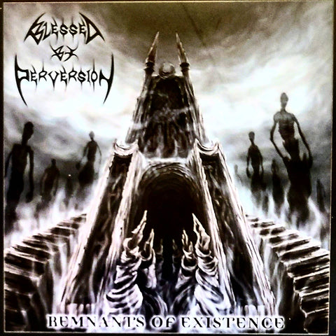 Blessed By Perversion - Remnants of Existence CD