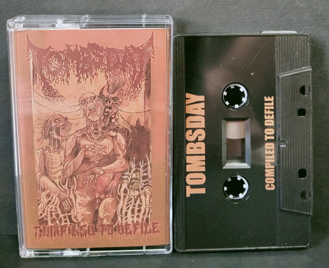 Tombsday - Compiled to Defile Cassette