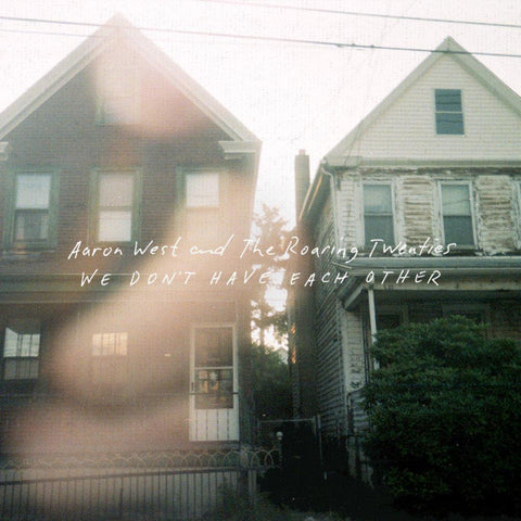 Aaron West And The Roaring Twenties - We Don't Have Each Other - LP