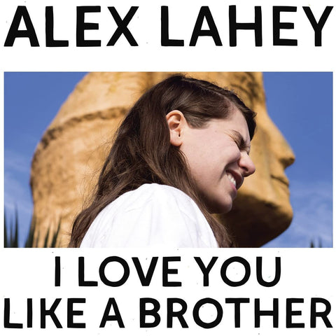 Alex Lahey - I Love You Like A Brother - LP