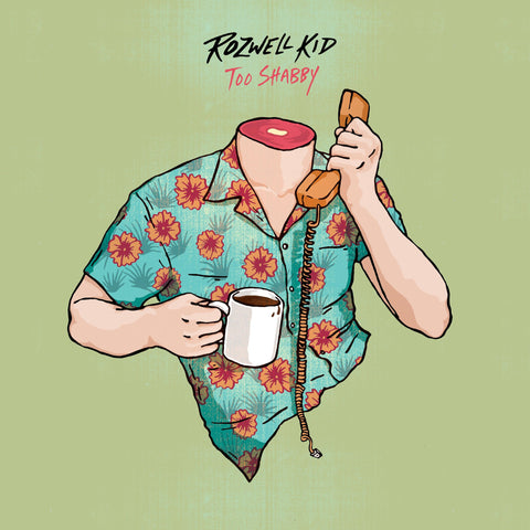 Rozwell Kid - Too Shabby (Deluxe) - LP